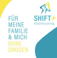 SHIFT+ Elterntraining - Für meine Familie & mich - ohne Drogen